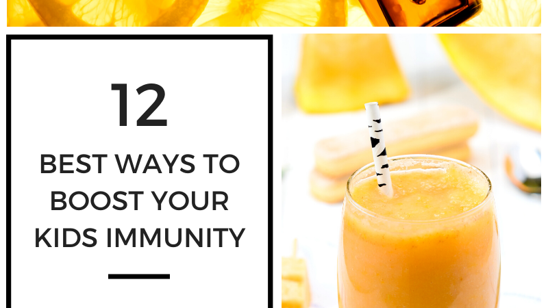 Katelynn Ansari Blog 12 Best Ways to Boost Your Kids Immunity